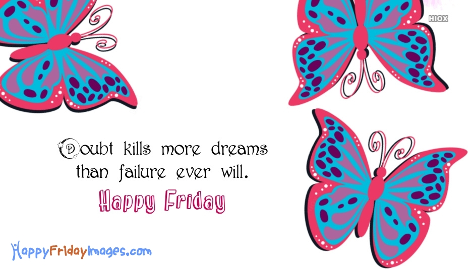 Happy Friday Images for Doubt Kills