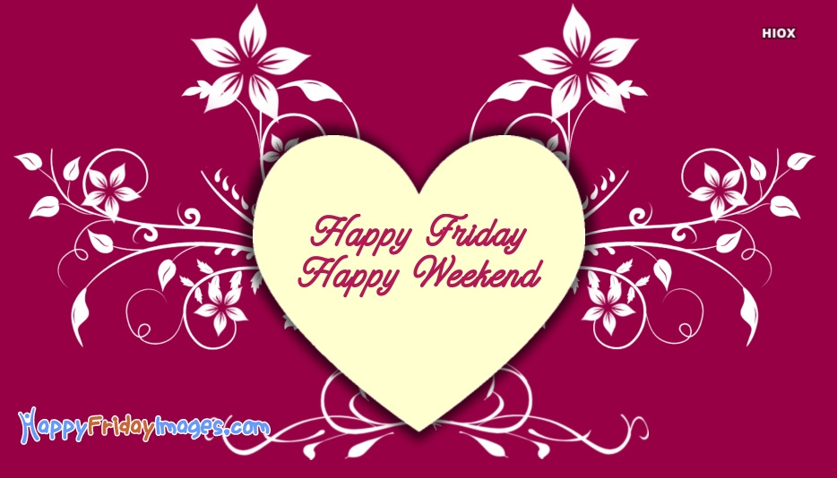 Happy Friday Images for Weekend