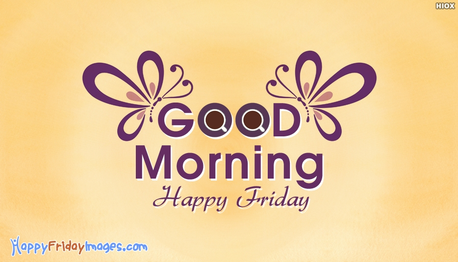 Good Morning On Friday : Happy friday good morning images