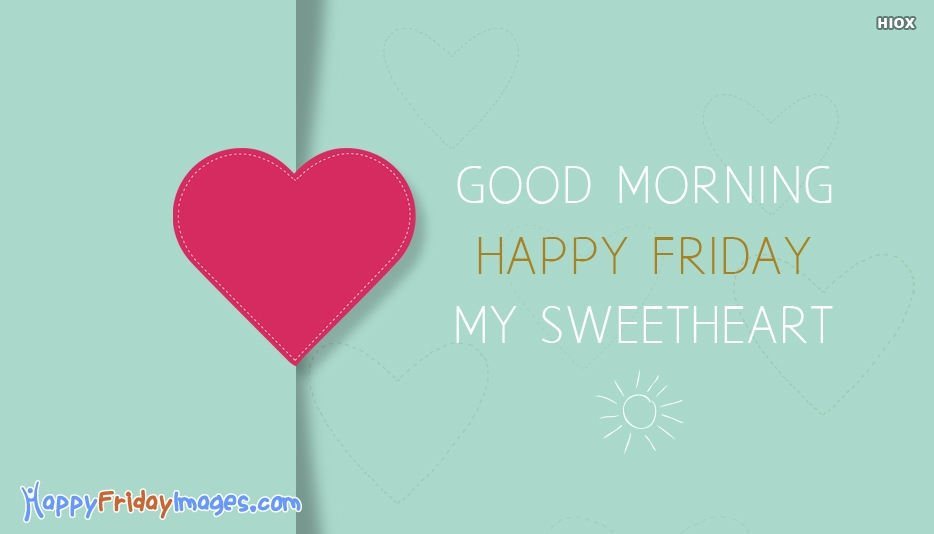 Good Morning My Love Happy Friday : Happy friday love pixshark images galleries