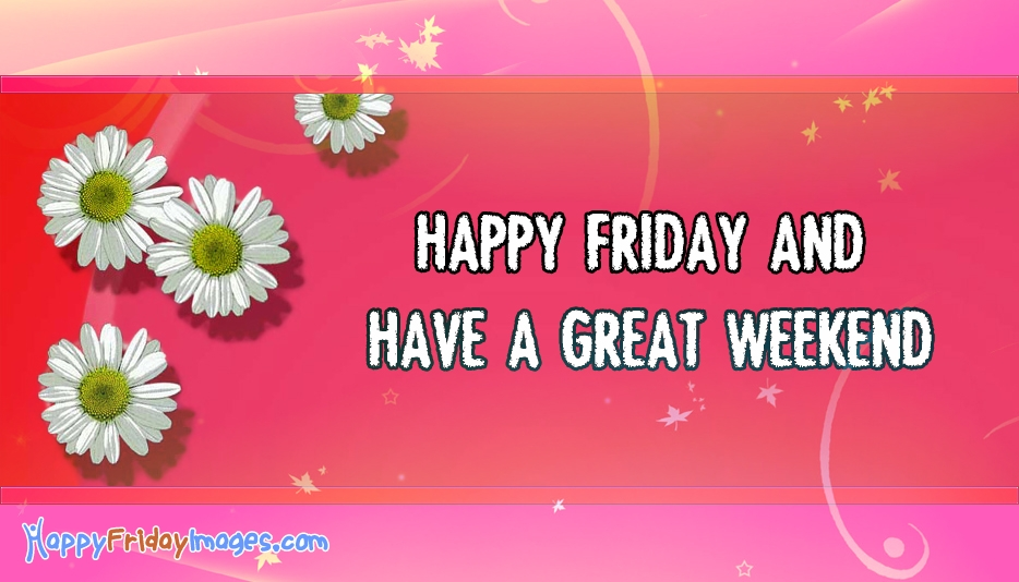 Happy Friday Images for Dear