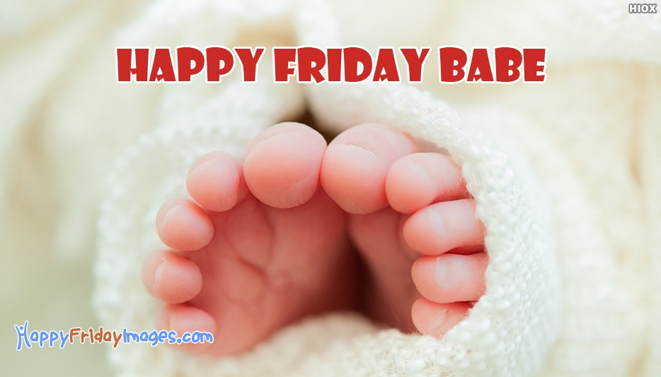 Happy Friday Babe - Happy Friday Images for Lover