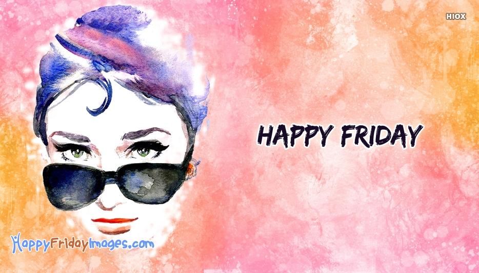 Happy Friday Beautiful Lady