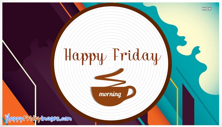 Happy Friday Wishes Images For Colleagues