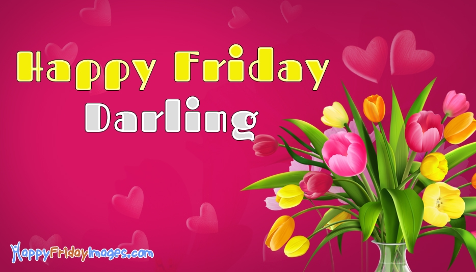 Happy Friday Darling - Happy Friday Images for Wife