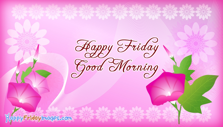 Happy Friday Good Morning Wallpaper - Happy Friday Images for Whatsapp
