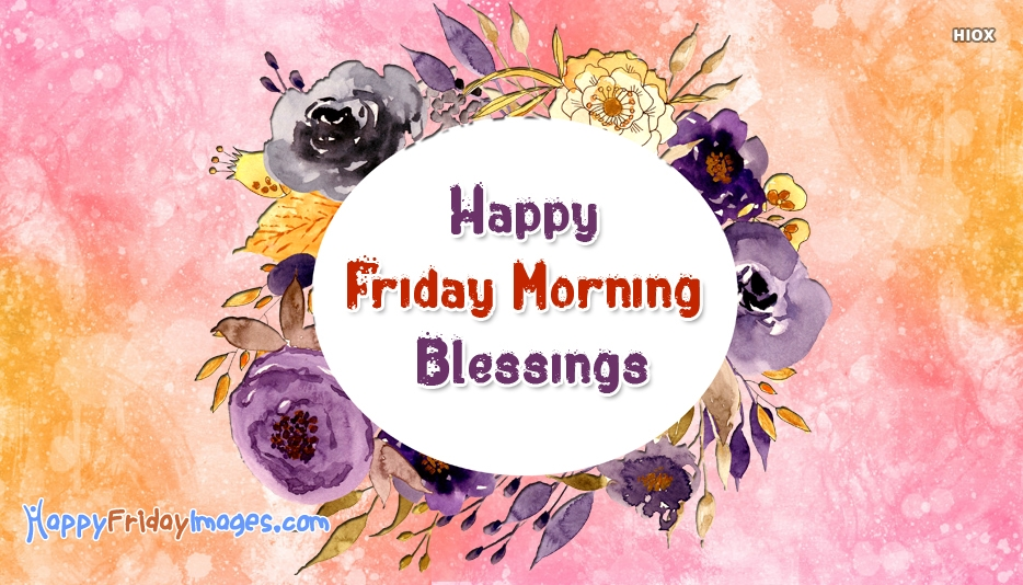 Happy Friday Blessings Wishes Images