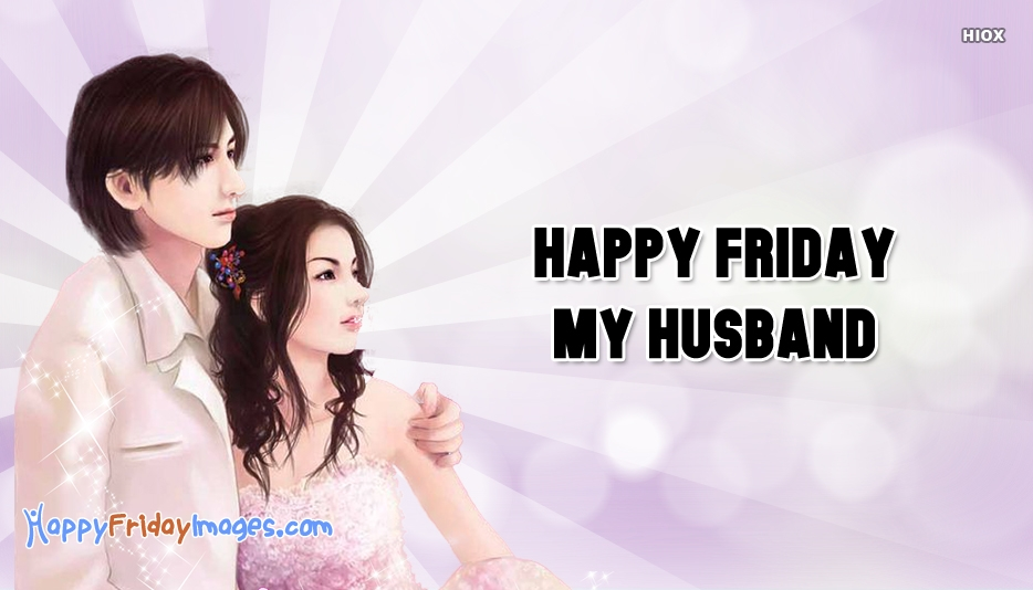 Happy Friday Images for Hubby