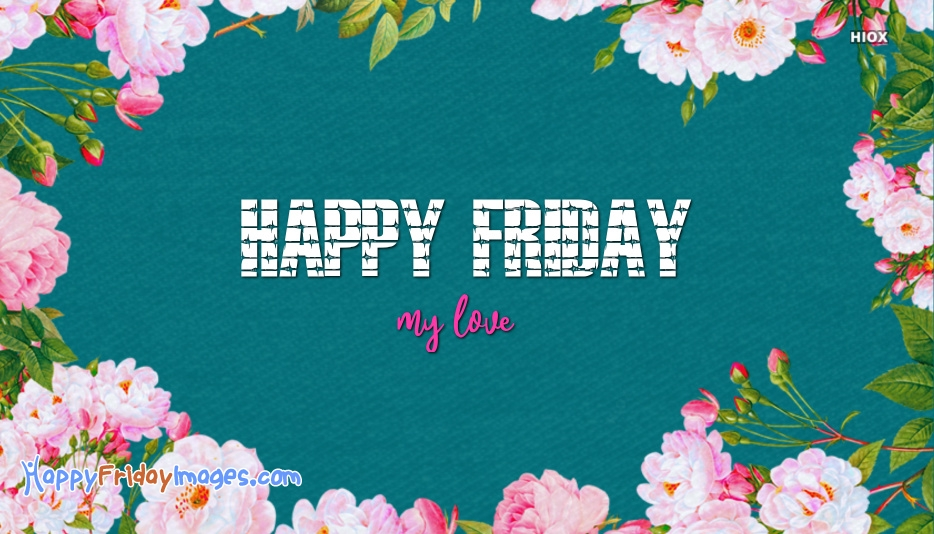 Happy Friday Images for My Love