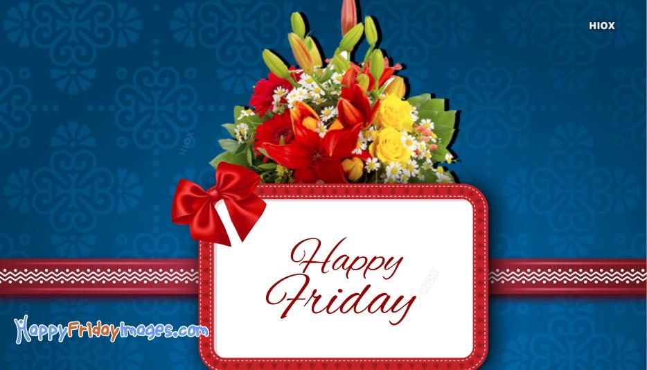 Happy Friday Pics