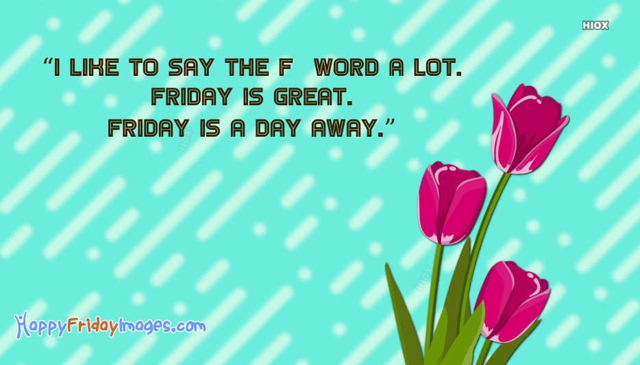 Happy Friday Sayings For Facebook