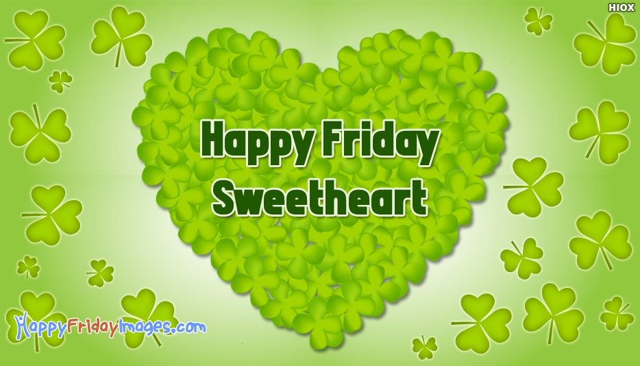 Happy Friday Sweetheart - Happy Friday Images for Sweetheart