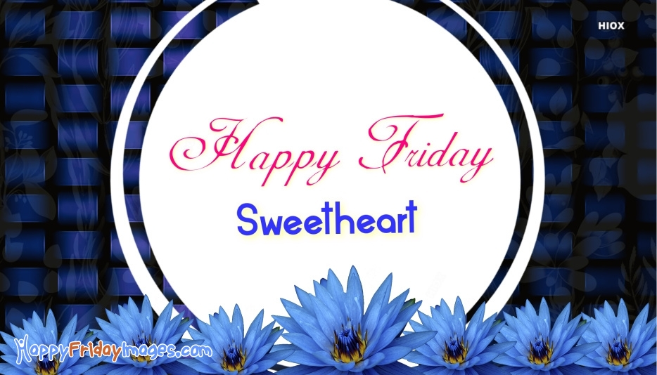 Happy Friday Sweetheart Images