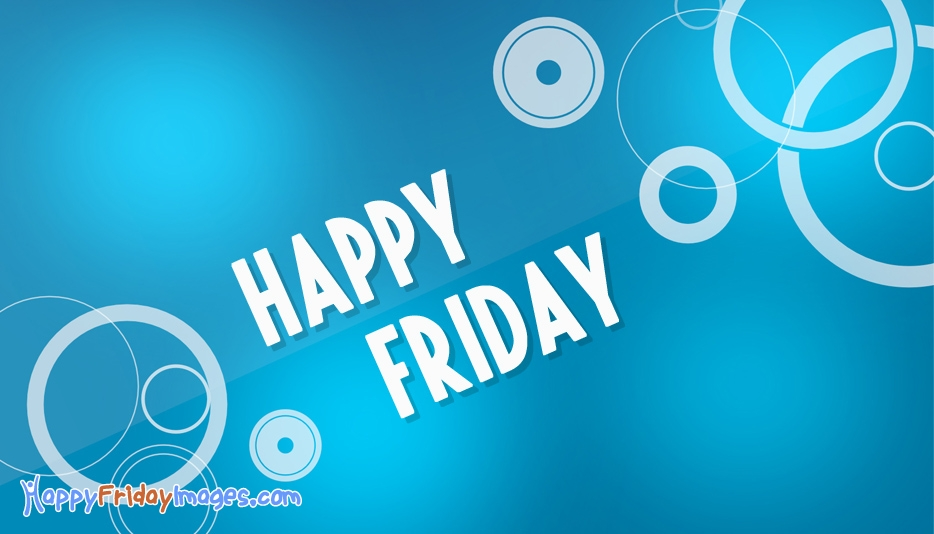 Happy Friday Wallpaper Download @ HappyFridayImages.com