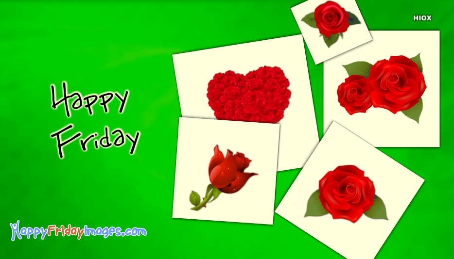 Happy Friday With Roses