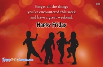 Forget All The Things You've Encountered This Week And Have A Great Weekend