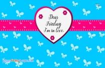 Friday, I