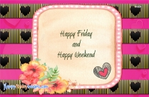 Happy Friday And Happy Weekend