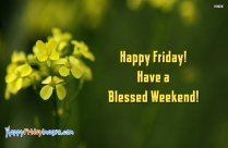 Happy Friday! Have A Blessed Weekend!