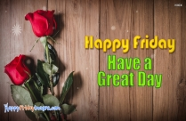 Happy Friday Have A Great Day