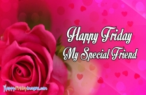 Happy Friday My Special Friend