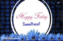 Happy Friday Sweetheart