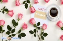 Happy Friday My Beautiful Friend