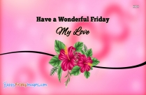 Have A Wonderful Friday My Love