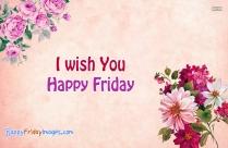 I Wish You Happy Friday