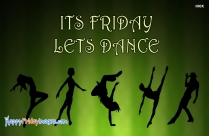 Its Friday. Lets Dance