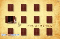 Thank God! It's Friday