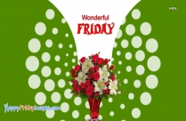 Happy Friday My Friend